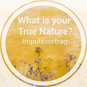 What_is_your_True_Nature_Vortrag